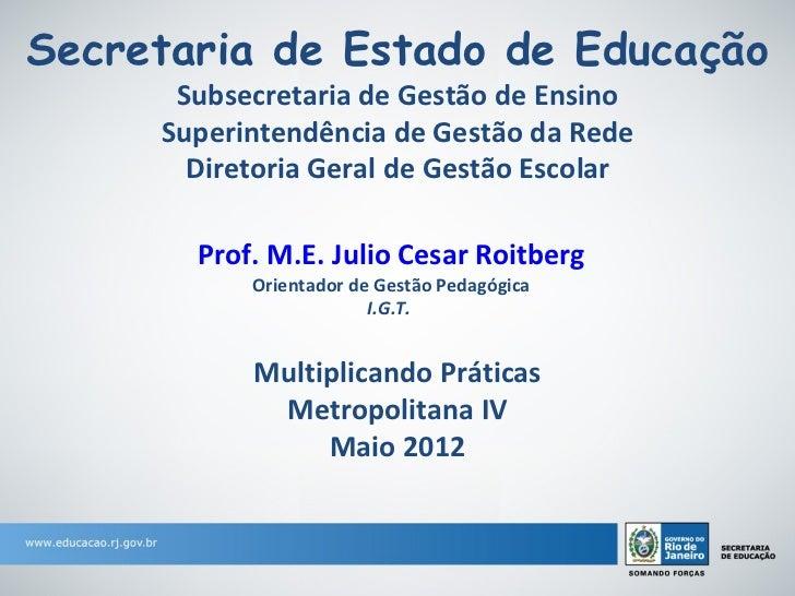Secretaria de Estado de Educação      Subsecretaria de Gestão de Ensino     Superintendência de Gestão da Rede       Diret...