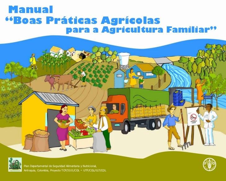 "Manual""Boas Práticas Agrícolas                                   para a Agricultura Familiar""  Plan Departamental de Segur..."