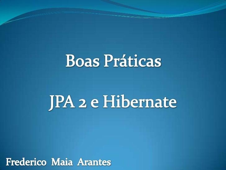 Sobre mim Frederico Maia Arantes / @fredmaia Programador Java EE na PC Sistemas Oracle Certified Java SE 6 Programmer (O...