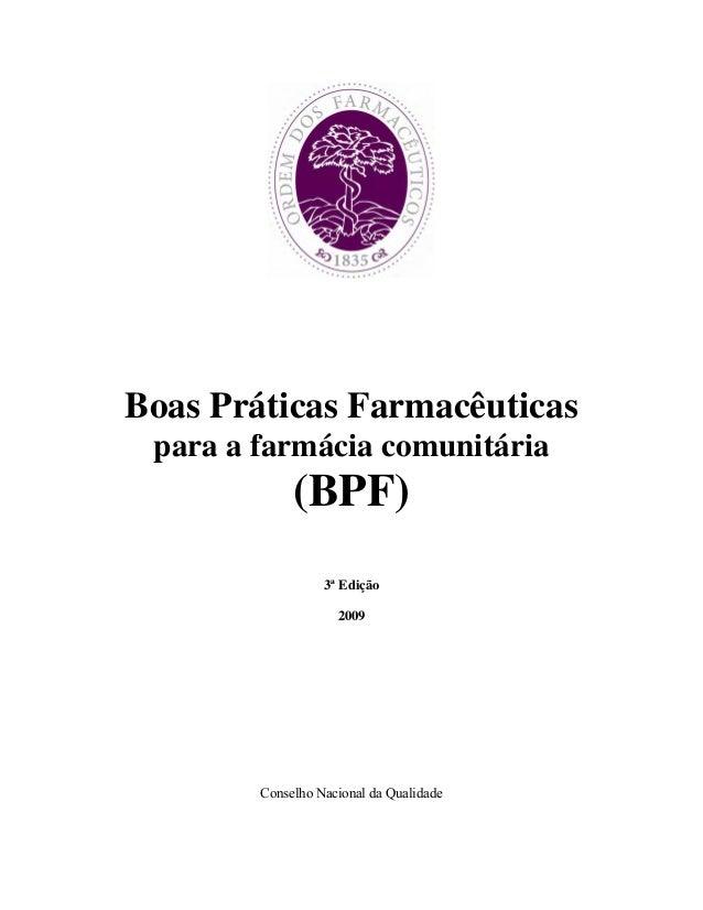 Boas Práticas Farmacêuticas para a farmácia comunitária  (BPF) 3ª Edição 2009  Conselho Nacional da Qualidade