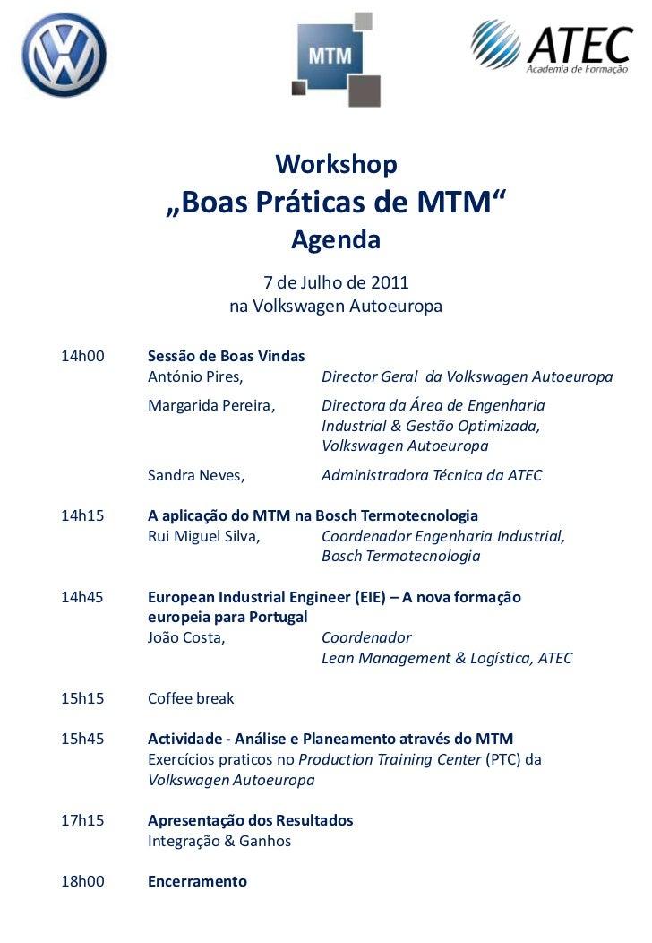 "Workshop<br />""Boas Práticas de MTM""<br />Agenda<br />7 de Julho de 2011<br />na Volkswagen Autoeuropa<br />14h00Sessão de..."