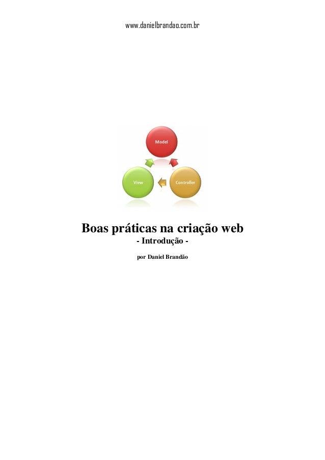 www.danielbrandao.com.br  Boas práticas na criação web - Introdução por Daniel Brandão