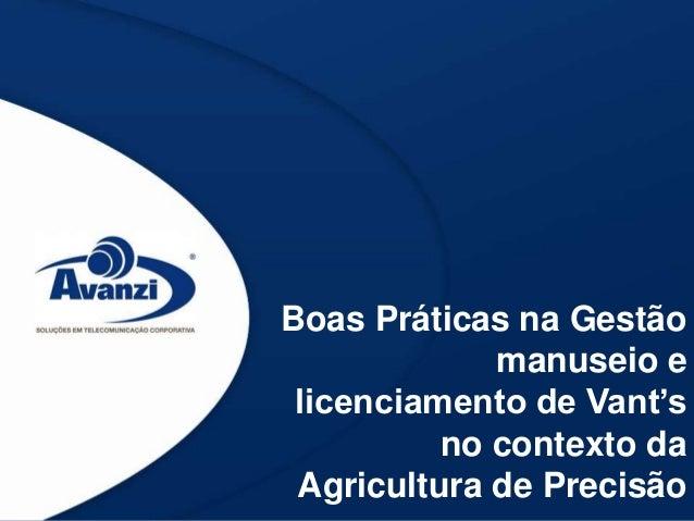 Boas Práticas na Gestão manuseio e licenciamento de Vant's no contexto da Agricultura de Precisão
