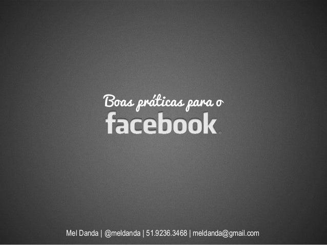 Boas práticas para o Mel Danda | @meldanda | 51.9236.3468 | meldanda@gmail.com