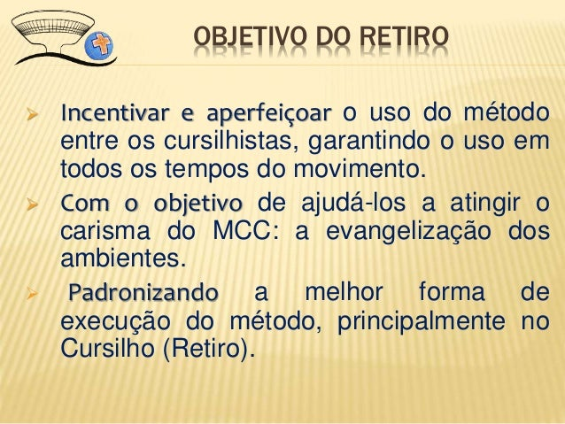  Incentivar e aperfeiçoar o uso do método entre os cursilhistas, garantindo o uso em todos os tempos do movimento.  Com ...