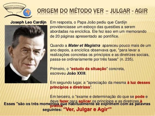 Joseph Leo Cardijn Em resposta, o Papa João pediu que Cardijn providenciasse um esboço das questões a serem abordadas na e...