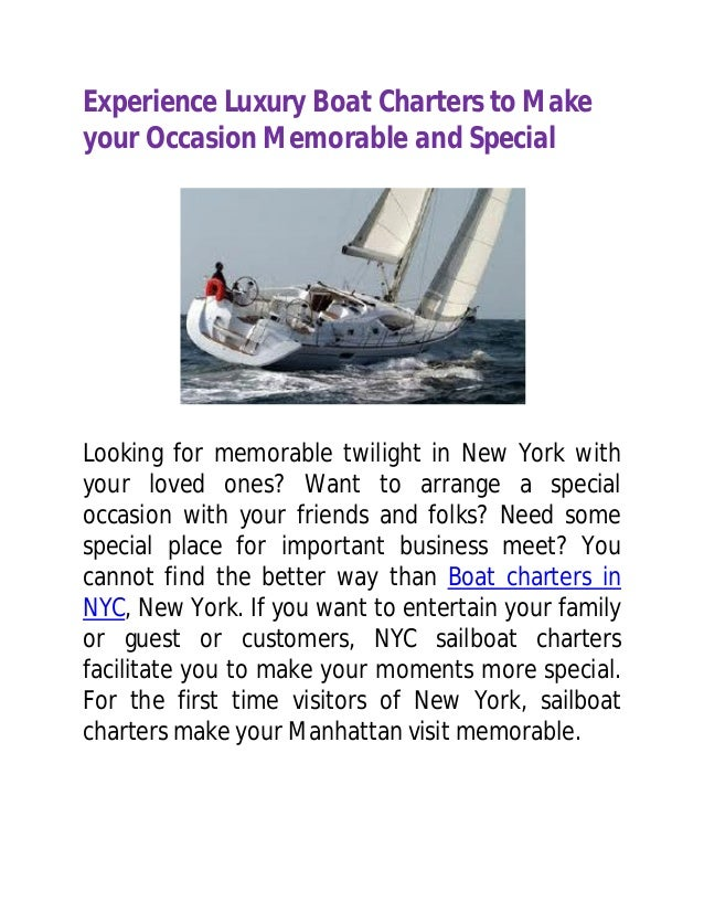 Experience Luxury Boat Charters to Makeyour Occasion Memorable and SpecialLooking for memorable twilight in New York withy...