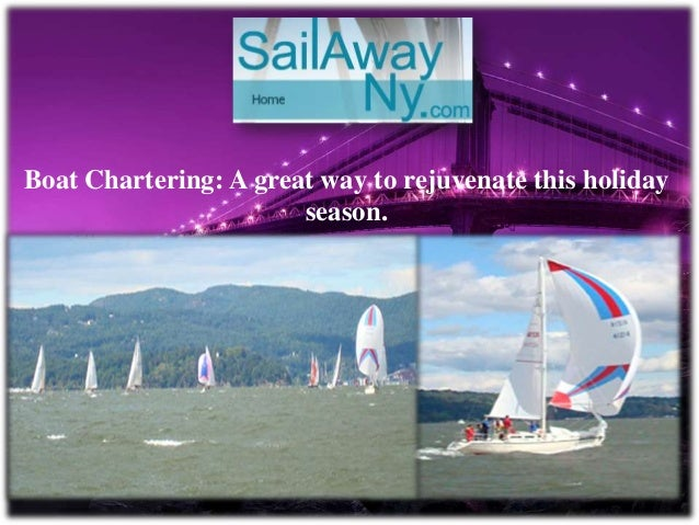 Boat Chartering: A great way to rejuvenate this holiday season.