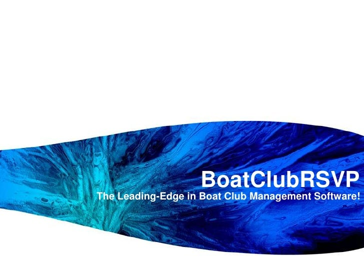 BoatClubRSVP<br />The Leading-Edge in Boat Club Management Software!<br />