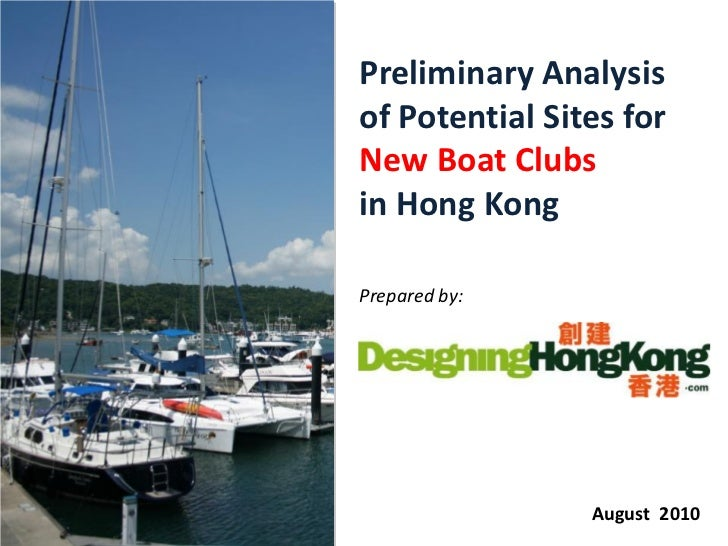 Preliminary Analysisof Potential Sites forNew Boat Clubsin Hong KongPrepared by:                August 2010