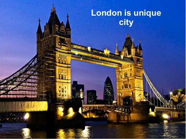 London is unique city