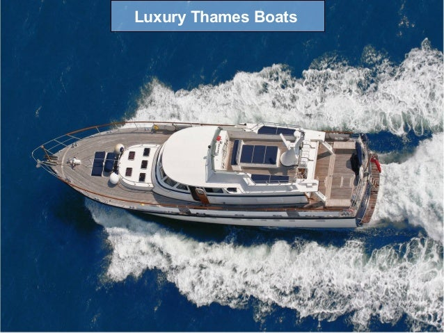 Luxury Thames Boats