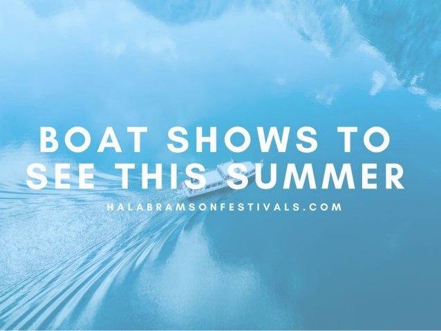 Boat Shows to See this Summer