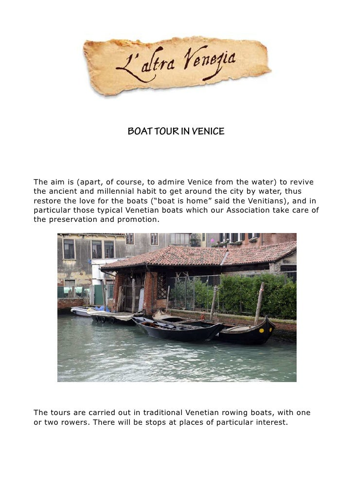 BOAT TOUR IN VENICEThe aim is (apart, of course, to admire Venice from the water) to revivethe ancient and millennial habi...