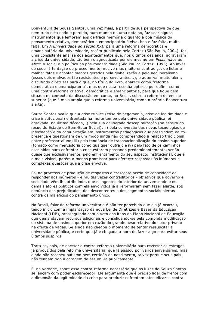 Boaventura de Souza Santos, uma vez mais, a partir de sua perspectiva de quenem tudo está dado e perdido, num mundo de uma...