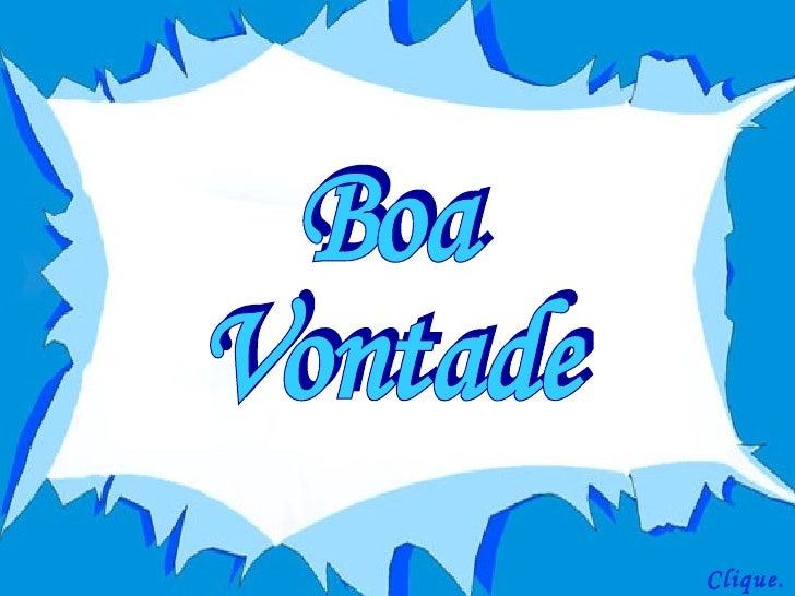 Resultado de imagem para BOA VONTADE