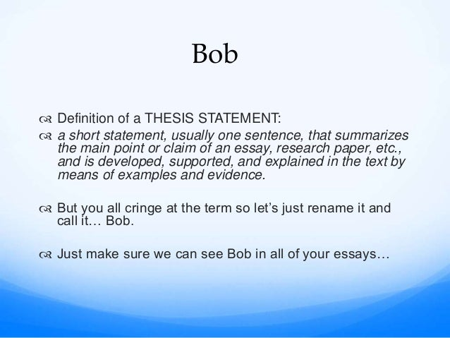 Business Essay Format  Thesis Statement Essay Example also Apa Format Essay Paper Bob The Thesis Statement  Compare And Contrast Essay Analytical Essay Thesis Example