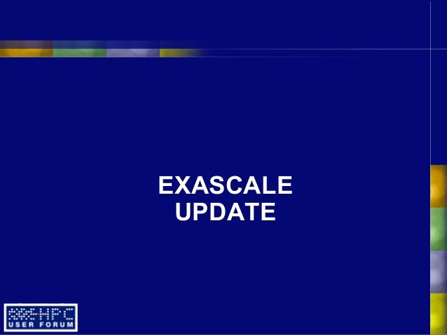 EXASCALE UPDATE