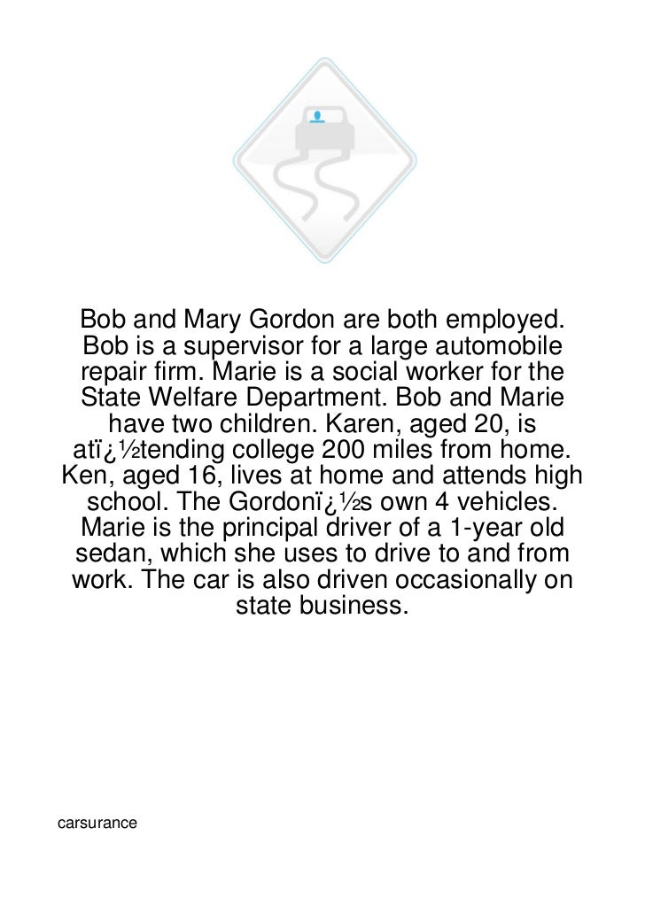Bob and Mary Gordon are both employed.  Bob is a supervisor for a large automobile  repair firm. Marie is a social worker ...