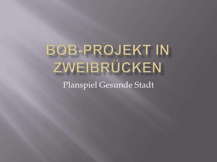 BoB-Projekt in Zweibrücken<br />Planspiel Gesunde Stadt<br />