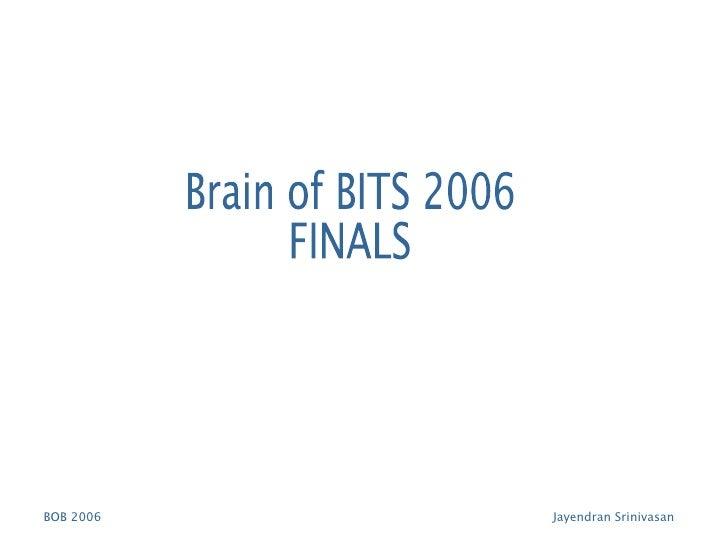 Brain of BITS 2006 FINALS