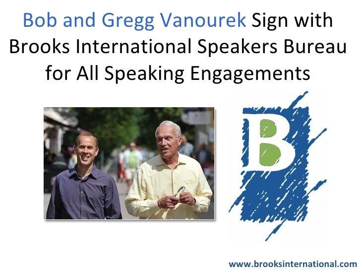 Bob and Gregg Vanourek Sign withBrooks International Speakers Bureau   for All Speaking Engagements                       ...