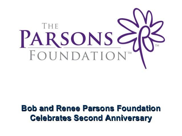 Bob and Renee Parsons Foundation Celebrates Second Anniversary