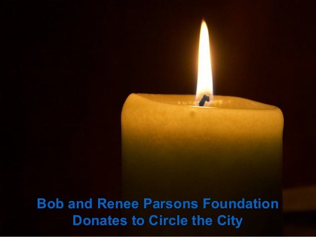Bob and Renee Parsons Foundation Donates to Circle the City