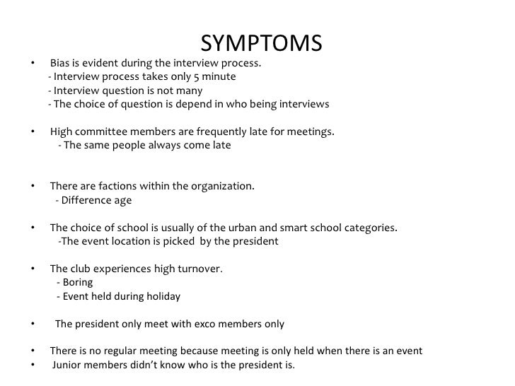 SYMPTOMS•    Bias is evident during the interview process.    - Interview process takes only 5 minute    - Interview quest...