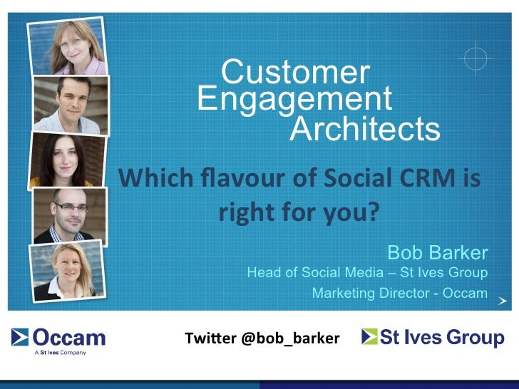Customer          Engagement               ArchitectsWhich	  flavour	  of	  Social	  CRM	  is	            right	  for	  you...