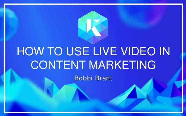 Bobbi Brant at Brighton SEO: How to Use Live Video in Content Marketing Slide 2
