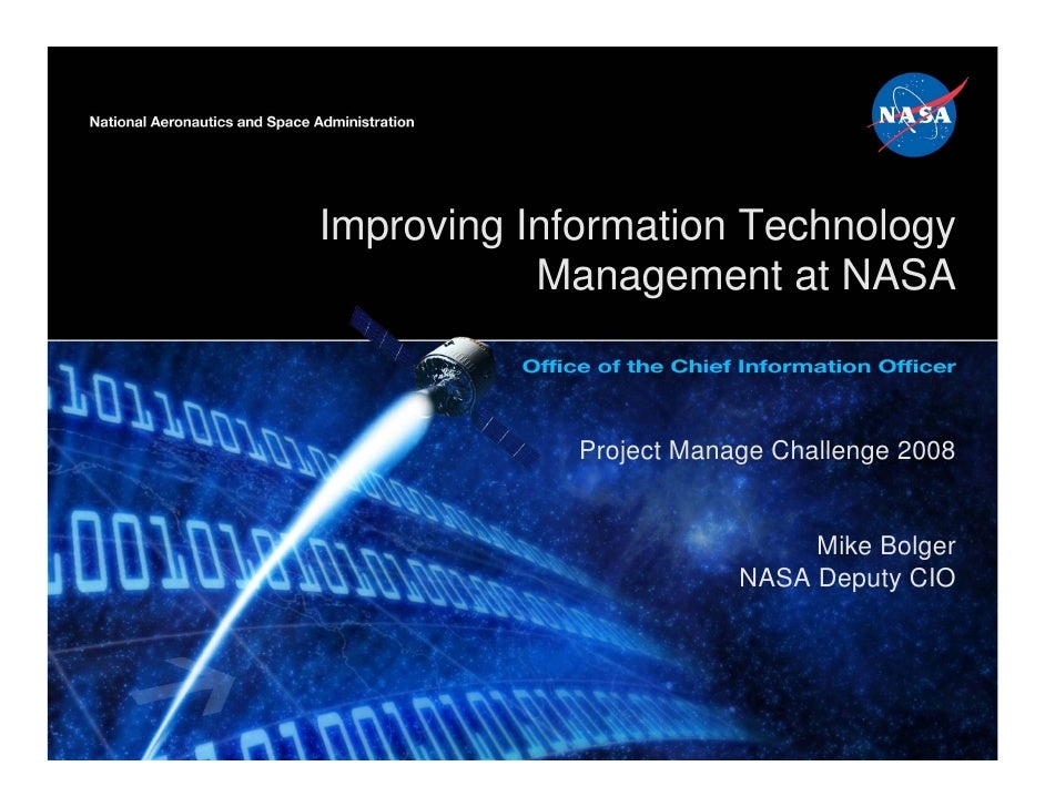 Improving Information Technology           Management at NASA             Project Manage Challenge 2008                   ...