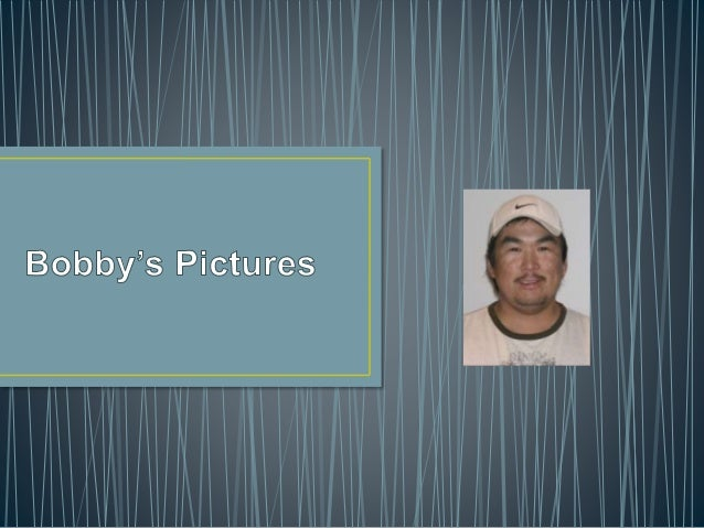 Bobbys pictures