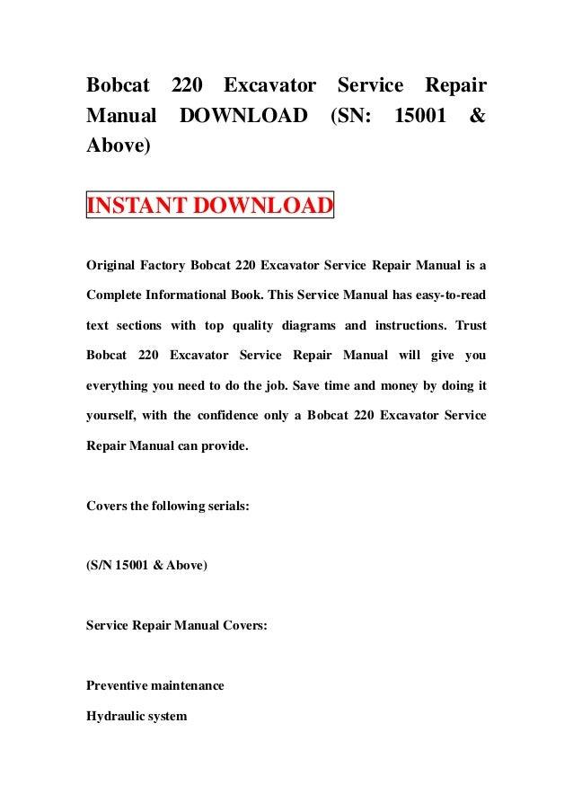 Bobcat 220 Excavator Service RepairManual DOWNLOAD (SN: 15001 &Above)INSTANT DOWNLOADOriginal Factory Bobcat 220 Excavator...