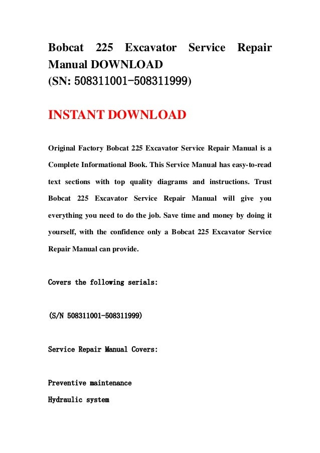 Bobcat 225 Excavator Service RepairManual DOWNLOAD(SN: 508311001-508311999)INSTANT DOWNLOADOriginal Factory Bobcat 225 Exc...