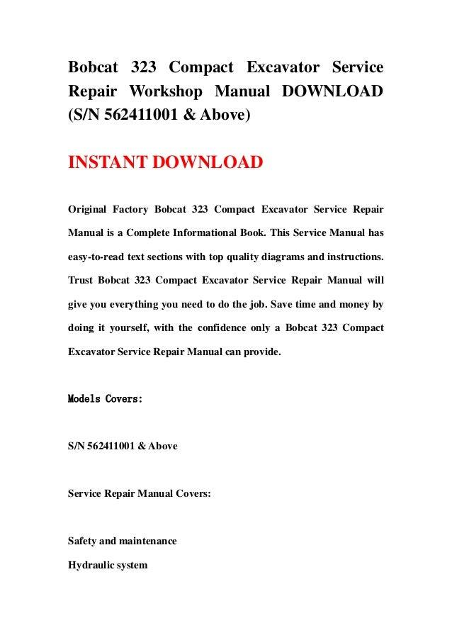 Bobcat 323 Compact Excavator ServiceRepair Workshop Manual DOWNLOAD(S/N 562411001 & Above)INSTANT DOWNLOADOriginal Factory...
