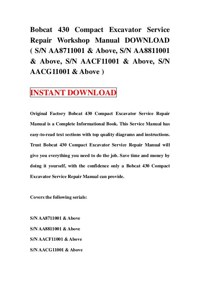 Bobcat 430 Compact Excavator ServiceRepair Workshop Manual DOWNLOAD( S/N AA8711001 & Above, S/N AA8811001& Above, S/N AACF...