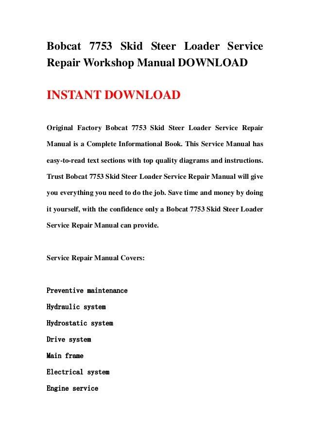 Bobcat 7753 Skid Steer Loader ServiceRepair Workshop Manual DOWNLOADINSTANT DOWNLOADOriginal Factory Bobcat 7753 Skid Stee...
