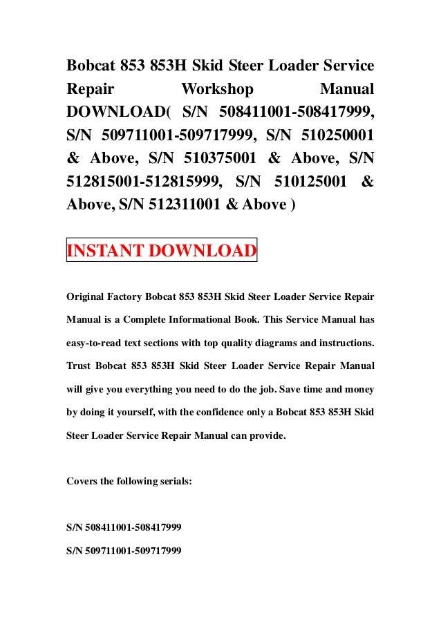 Bobcat 853 853H Skid Steer Loader ServiceRepair         Workshop          ManualDOWNLOAD( S/N 508411001-508417999,S/N 5097...