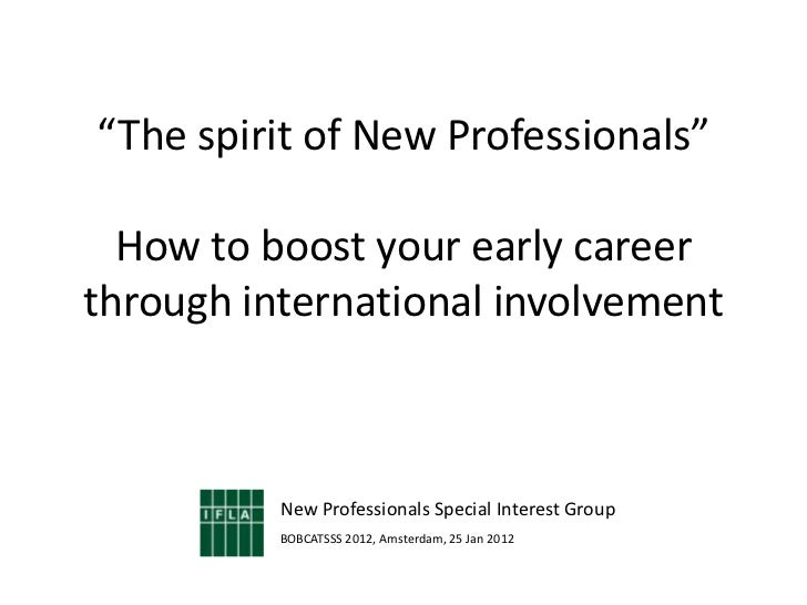 """""""The spirit of New Professionals""""  How to boost your early careerthrough international involvement          New Profession..."""