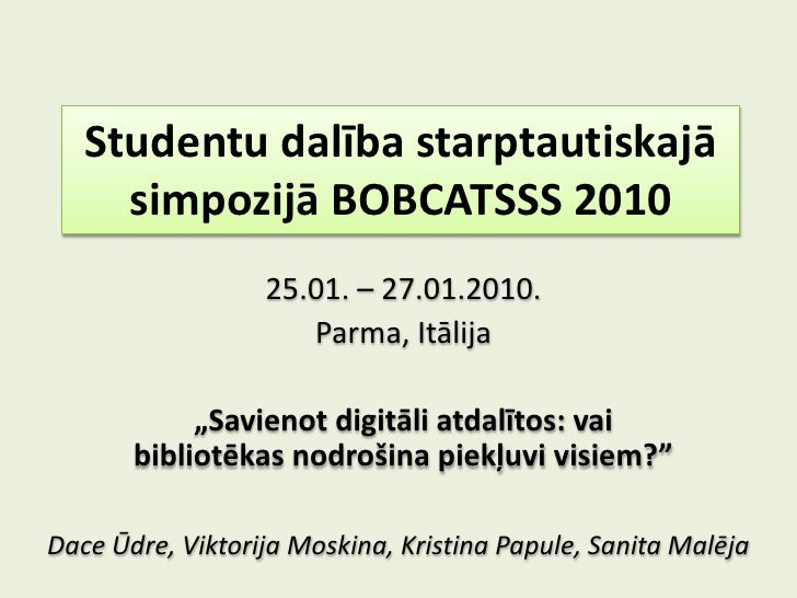 """Studentu dalība starptautiskajā simpozijā BOBCATSSS 2010<br />25.01. – 27.01.2010.<br />Parma, Itālija<br />""""Savienot digi..."""