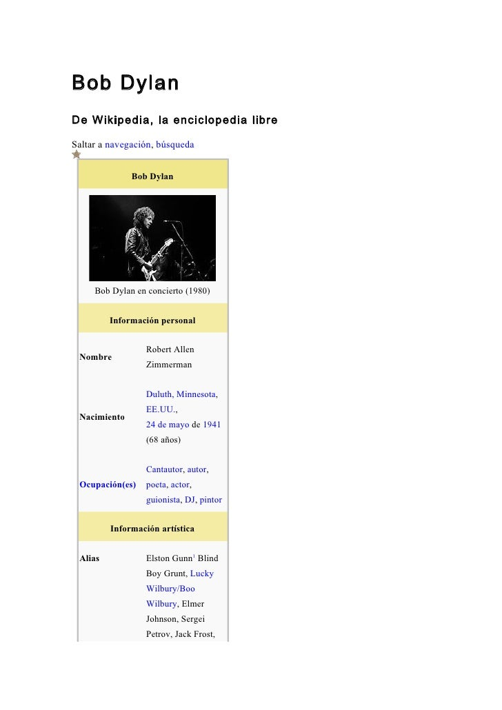 Bob Dylan De Wikipedia, la enciclopedia libre  Saltar a navegación, búsqueda                 Bob Dylan          Bob Dylan ...