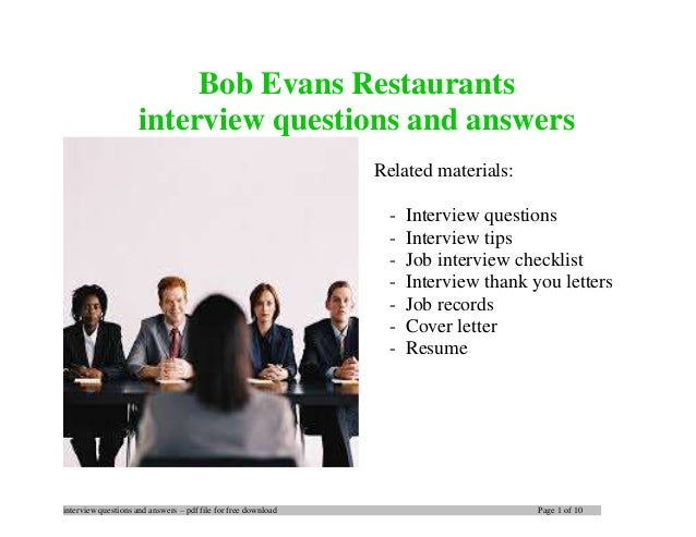 interview questions and answers – pdf file for free download Page 1 of 10 Bob Evans Restaurants interview questions and an...