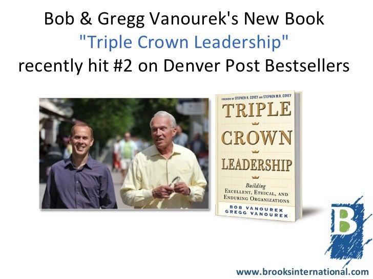 """Bob & Gregg Vanoureks New Book        """"Triple Crown Leadership""""recently hit #2 on Denver Post Bestsellers                 ..."""