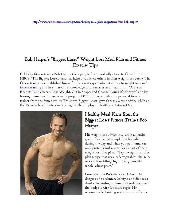 "http://www.howcelebritiesloseweight.com/healthy-meal-plans-suggestions-from-bob-harper/   Bob Harper's ""Biggest Loser"" Wei..."