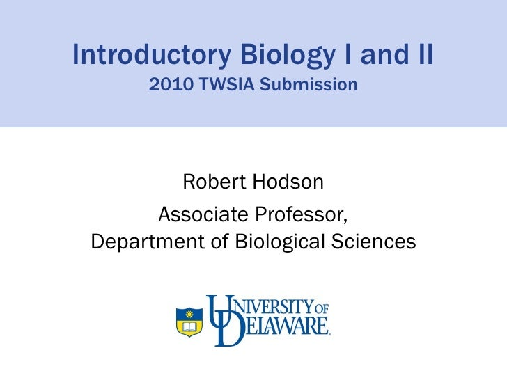 Introductory Biology I and II       2010 TWSIA Submission             Robert Hodson        Associate Professor,  Departmen...