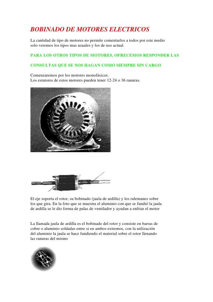 BOBINADO DE MOTORES ELECTRICOS La cantidad de tipo de motores no permite comentarlos a todos por este medio solo veremos l...