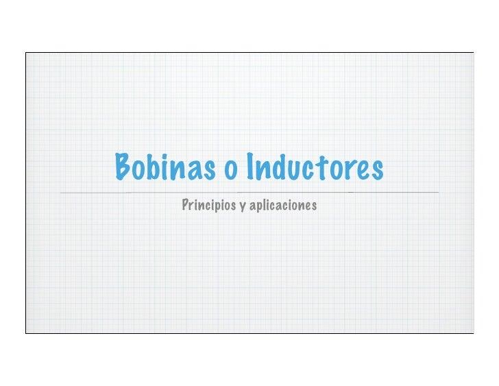 Bobinas o Inductores     Principios y aplicaciones