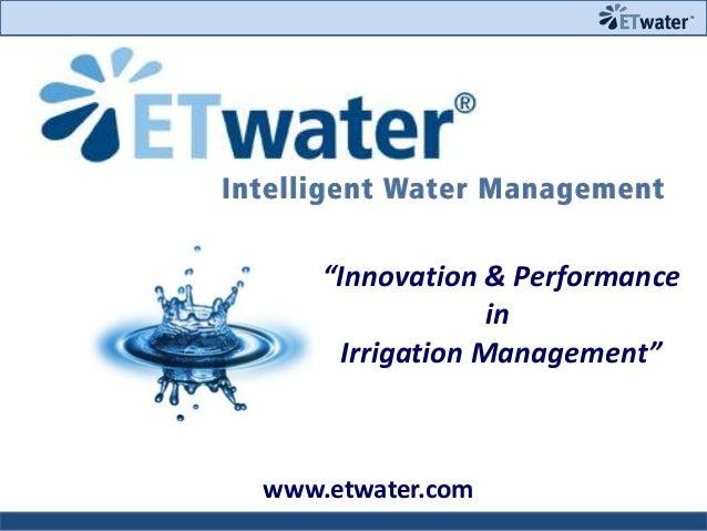 """Innovation & Performance in Irrigation Management""  www.etwater.com"