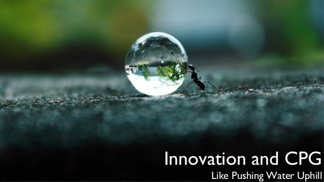 Innovation and CPG Like Pushing Water Uphill